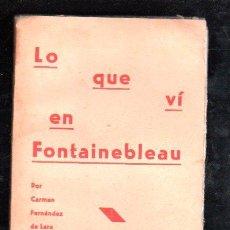 Libros antiguos: LO QUE VÍ EN FONTAINEBLEAU, CARMEN FERNÁNDEZ DE LARA, MADRID 1932, 1ª EDICIÓN. Lote 29524741