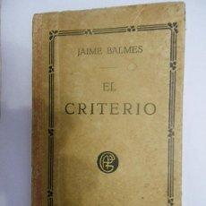 Libros antiguos: JAIME BALMES. EL CRITERIO. ED. GARNIER HERMANOS. PARÍS. TAPAS DE CARTÓN. Lote 29629015