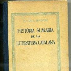 Libros antiguos: M. GARCIA SILVESTRE : HISTÒRIA SUMÀRIA DE LA LITERATURA CATALANA (1932) EN CATALÁN. Lote 29900728