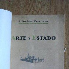 Libros antiguos: ARTE Y ESTADO. GIMÉNEZ CABALLERO (E.). Lote 30094756