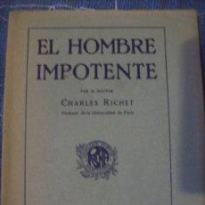 Livros antigos: EL HOMBRE IMPOTENTE, CHARLES RICHET EDITORIAL ARALUCE, BARCELONA. INTONSO. Lote 30098993