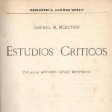 Libros antiguos: RAFAEL MARÍA MERCHAN. ESTUDIOS CRÍTICOS. 1ª ED. MADRID, C. 1918. AMÉRICA. CUBA. Lote 30114610