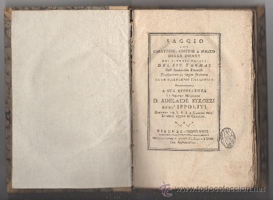 SAGGIO SUL CARATTERE, COSTUMI E SPIRITO DELLE DONNE NEI DIVERSI SECOLI. (ANNO 1773). (Libros antiguos (hasta 1936), raros y curiosos - Literatura - Ensayo)