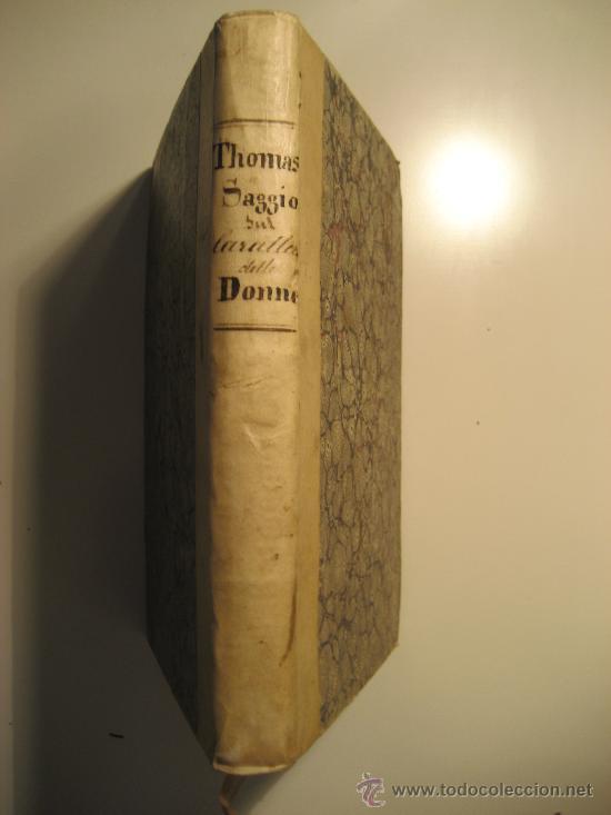 Libros antiguos: SAGGIO SUL CARATTERE, COSTUMI E SPIRITO DELLE DONNE NEI DIVERSI SECOLI. (ANNO 1773). - Foto 7 - 30837107