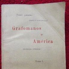 Libros antiguos: GRAFÓMANOS EN AMÉRICA - FRAY CANDIL (EMILIO BOBADILLA) (1902). Lote 31019562