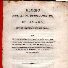 Libros antiguos: ELOGIO DEL SR. D. FERNANDO VII, EL AMADO, POR JOSÉ Mª DEL RÍO, MADRID, FRANCISCO DE LA PARTE, 1817. Lote 31277752