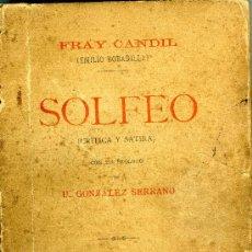 Libros antiguos: FRAY CANDIL, SOLFEO (CRÍTICA Y SÁTIRA), MADRID, IMPRENTA Y FUNDICIÓN DE MANUEL TELLO, 1894.. Lote 31342108