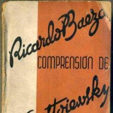 Libros antiguos: RICARDO BAEZA : COMPRENSIÓN DE DOSTOIEWSKY Y OTROS ENSAYOS (JUVENTUD, 1935). Lote 31388592