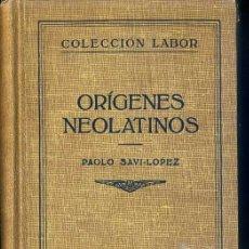 Libros antiguos: SAVI-LÓPEZ : ORÍGENES NEOLATINOS (LABOR, 1935). Lote 31667090