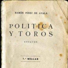 Libros antiguos: 1925: PÉREZ DE AYALA: POLÍTICA Y TOROS. Lote 31824710