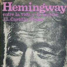 Libros antiguos: J.L. CASTILLO-PUCHE. HEMINGWAY, ENTRE LA VIDA Y LA MUERTE. BARCELONA, 1968. DEDICATORIA AUTÓGRAFA. Lote 32386617