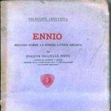 Libros antiguos: BALCELLS PINTO : ENNIO - LA POESÍA LATINA ARCAICA (1914). Lote 32352796