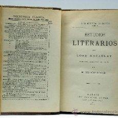 Libri antichi: ESTUDIOS LITERARIOS POR LORD MACAULAY BIBLIOTECA CLÁSICA TOMO XI LUIS NAVARRO EDITOR 1882. Lote 32871668