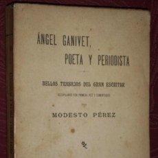 Libros antiguos: ANGEL GANIVET, POETA Y PERIODISTA POR MODESTO PÉREZ DE ED. HERNANDO EN MADRID 1918 PRIMERA EDICIÓN. Lote 33051397