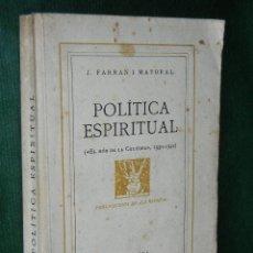 Libros antiguos: POLITICA ESPIRITUAL. EL MON DE LA CULTURA 1930-1932, DE J.FARRAN I MAYORAL (EN CATALAN). Lote 33308805