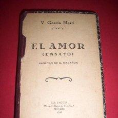 Libros antiguos: GARCÍA MARTÍ, V. - EL AMOR : (ENSAYO). Lote 33527394