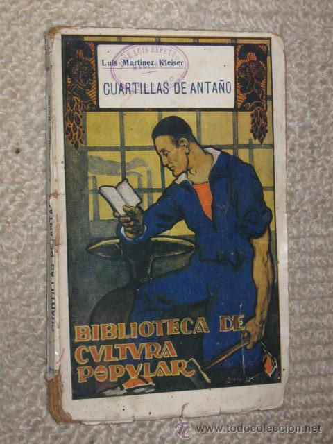 CUARTILLAS DE ANTAÑO, POR LUIS MARTÍNEZ KLEISER. BIBLIOTECA DE CULTURA POPULAR (Libros antiguos (hasta 1936), raros y curiosos - Literatura - Ensayo)