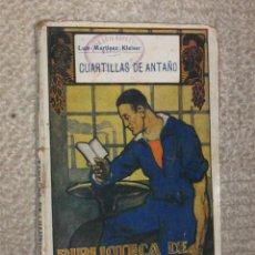 Libros antiguos: CUARTILLAS DE ANTAÑO, POR LUIS MARTÍNEZ KLEISER. BIBLIOTECA DE CULTURA POPULAR. Lote 34065181