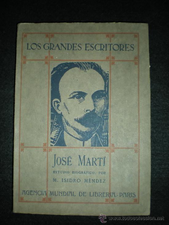 LIBRO. CUBA. JOSÉ MARTÍ. ESTUDIO BIOGRÁFICO, POR M. ISIDRO MÉNDEZ. MADRID, 1925. (Libros antiguos (hasta 1936), raros y curiosos - Literatura - Ensayo)