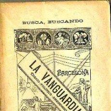 Libros antiguos: E. BOIXET : BUSCA BUSCANDO (1910). Lote 34419428