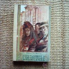 Libros antiguos: PEDRO DE REPIDE. COSTUMBRES Y DEVOCIONES MADRILEÑAS. PRIMERA EDICIÓN 1914.. Lote 34581582