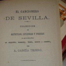 Libros antiguos: EL CANCIONERO DE SEVILLA.GARCIA TEJERO.1871.192 PG,8ª,BUENA ENCUDERNACION TELA CON TEJUELOS PIEL. Lote 34987642