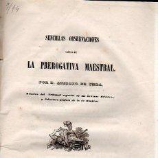 Libros antiguos: SENCILLAS OBSERVACIONES ACERCA DE LA PREROGATIVA MAESTRAL, ANSELMO DE VERA, MADRID, AGUADO 1851. Lote 35609068