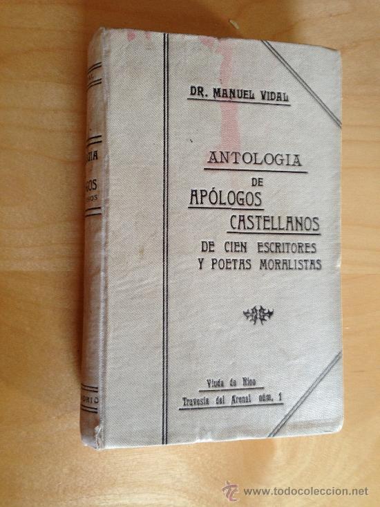 1912.- ANTOLOGIA DE APÓLOGOS CASTELLANOS DE CIEN ESCRITORES Y POETAS MORALISTAS. MANUEL VIDAL. (Libros antiguos (hasta 1936), raros y curiosos - Literatura - Ensayo)
