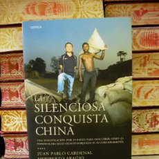 Libros antiguos: LA SILENCIOSA CONQUISTA CHINA . AUTOR : CARDENAL, JUAN PABLO / ARAUJO, HERIBERTO. Lote 204757982