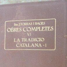 Libros antiguos: LA TRADICIÓ CATALANA VOLUM 1 DE JOSEP TORRAS I BAGES (VOLUM VI DE LES OBRES COMPLETES). Lote 37411453