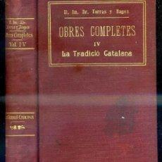 Libros antiguos: TORRAS Y BAGES - LA TRADICIÓ CATALANA (EDITORIAL IBÉRICA, 1913). Lote 37968964