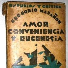Libros antiguos: AMOR, CONVENIENCIA Y EUGENESIA POR GREGORIO MARAÑÓN DE ED. HISTORIA NUEVA EN MADRID 1929 1ª EDICIÓN. Lote 38018904