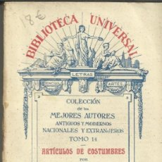 Libros antiguos: ARTÍCULOS DE COSTUMBRES. MARIANO JOSÉ DE LARRA. TOMO 14 DE BIBLIOTECA UNIVERSAL. MADRID. Lote 38714272