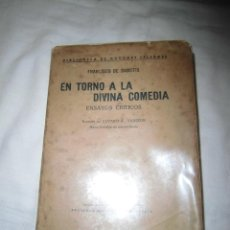 Libros antiguos: EN TORNO A LA DIVINA COMEDIA ENSAYOS CRITICOS FRANCISCO DE SANCTIS EDITORIAL AMERICA MADRID 1919. Lote 39372253