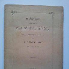 Alte Bücher - DISCURSOS LEÍDOS ANTE LA REAL ACADEMIA ESPAÑOLA EN LA RECEPCIÓN DE R. P.MIGUEL MIR. 1886. RARO - 40020213