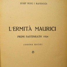 Libros antiguos: L'ERMITA MAURICI-DEDICATORIA MANUSCRITA AUTOR JOSEP ROIG I RAVENTOS-ENGRACIA ARMENGOL DE BALLVE-1933. Lote 40063826
