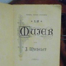 Libros antiguos: JULES MICHELET. LA MUJER. PRIMERA EDICIÓN ECONÓMICA. Lote 40070557