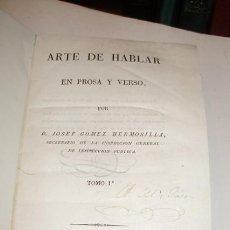 Libros antiguos: GÓMEZ HERMOSILLA: ARTE DE HABLAR EN PROSA Y VERSO. MADRID, IMPRENTA REAL, 1826. ENCUADERNADO. Lote 40328442
