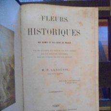 Libros antiguos: PIERRE LAROUSSE. FLEURS HISTORIQUES DES DAMES ET DES GENS DU MONDE. CIRCA 1862. Lote 41071078