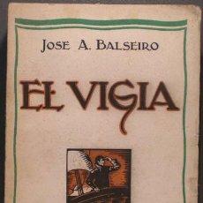 Libros antiguos: BALSEIRO, JOSÉ A: EL VIGIA. ENSAYOS I. DEDICATORIA AUTÓGRAFA DEL AUTOR. 1925 - PRIMERA EDICIÓN.. Lote 42027629