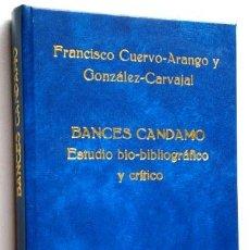 Libros antiguos: BANCES CANDAMO, ESTUDIO BIOBIBLIOGRÁFICO Y CRÍTICO POR FRANCISCO CUERVO ARANGO EN MADRID 1916. Lote 42459460