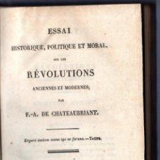 Libros antiguos: ESSAI HISTORQUE, POLITIQUE ET MORAL SUR LES RÉVOLUTIONS ANCIENNES ET MODERNES. F. A. DE CHATEAUBRIAN. Lote 42474714