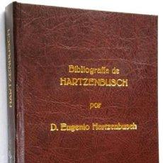 Libros antiguos: BIBLIOGRAFÍA DE HARTZENBUSCH POR SU HIJO EUGENIO HARTZENBUSCH DE SUC. DE RIVADENEYRA EN MADRID 1900. Lote 42649401