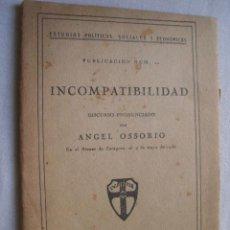 Libros antiguos: INCOMPATIBILIDAD. OSSORIO, ÁNGEL. 1930. Lote 43093345