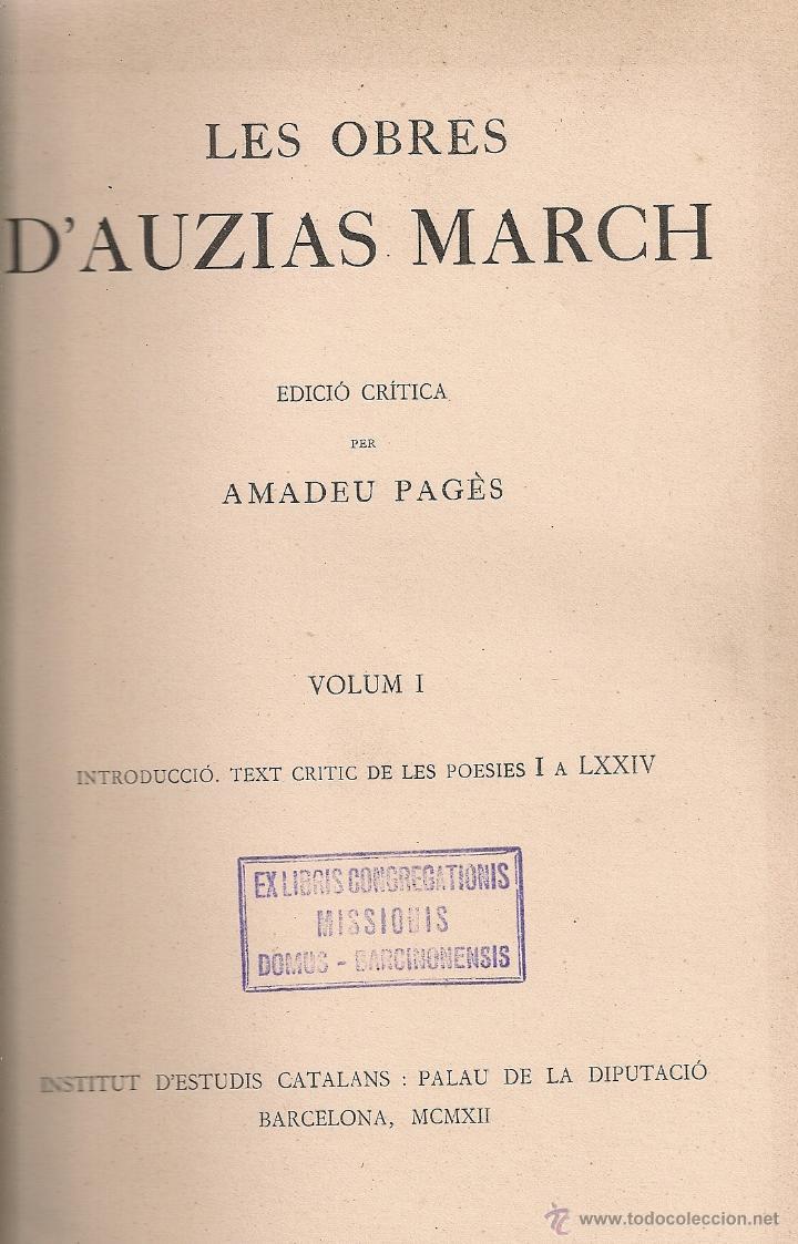 LES OBRES D'AUZIAS MARCH. EDICIO CRITICA. VOL. 1 / A. PAGES. BCN : IEC, 1912. 26X19CM. 442 P.AUSIAS (Libros antiguos (hasta 1936), raros y curiosos - Literatura - Ensayo)