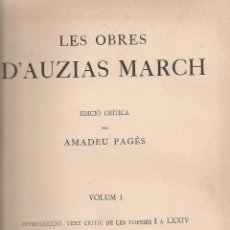 Libros antiguos: LES OBRES D'AUZIAS MARCH. EDICIO CRITICA. VOL. 1 / A. PAGES. BCN : IEC, 1912. 26X19CM. 442 P.AUSIAS. Lote 43296249