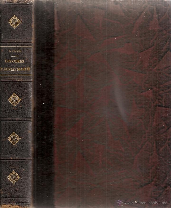 Libros antiguos: Les obres dAuzias March. Edicio critica. Vol. 1 / A. Pages. BCN : IEC, 1912. 26x19cm. 442 p.Ausias - Foto 2 - 43296249