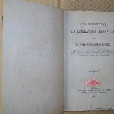 Libros antiguos: CURSO HISTÓRICO DE LITERATURA ESPAÑOLA POR D. JOSÉ FERNANDEZ- ESPINO SEVILLA 1871. Lote 43549474