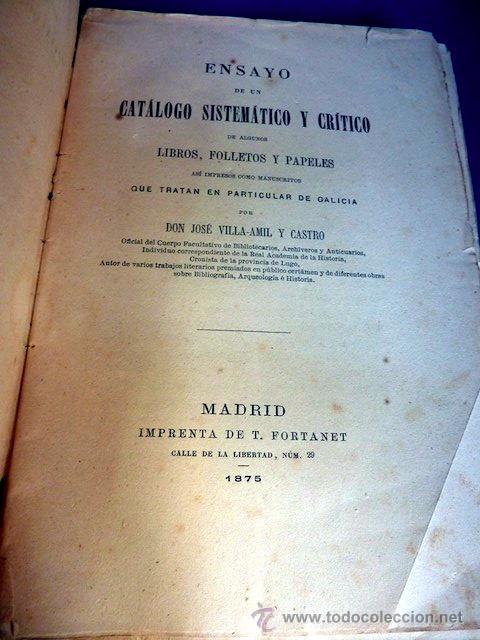 Libros antiguos: Ensayo de un catálogo sistemático y crítico de libros que tratan de Galicia. Villa-Amil Castro. 1875 - Foto 5 - 44065458