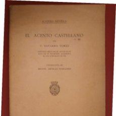 Libros antiguos: EL ACENTO CASTELLANO. T. NAVARRO TOMÁS. Lote 45801755